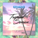 3dgarFast Session 01 | TROPICAL / DEEP & FUTURE HOUSE MUSIC