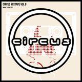 Circus Mixtape Vol 8 - Mark The Beast