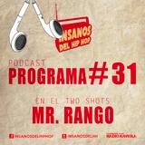PROGRAMA #31 ( TwoShots Mr. Rango )