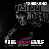 Harakiri Patrick - HARD BOCK DRAUF - April 2018