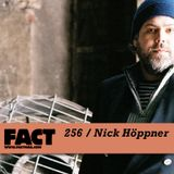 FACT Mix 256: Nick Höppner