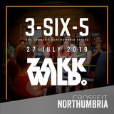 Dj Zakk Wild - Crossfit Northumbria - 3-SIX-5 - July-27-2019