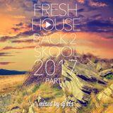DJ Kix - Fresh House Back 2 Skool 2017 Part.1