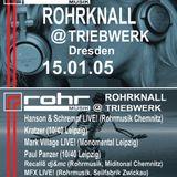 Hanson & Schrempf live ROHRKNALL @ Triebwerk DD 25.01.2005