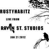 RUSTYHABITZ - Live From Raven Street Studios Mix I  Jan. 21 2012