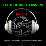 TECH HOUSE CLASSICS (Part 1) - Special Edition Mix 2017