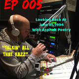Talkin' All That Kazz EP 005 (Looking Back At June 1, 1994 - Asphalt Poetry)