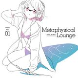 Metaphysical Lounge vol.01