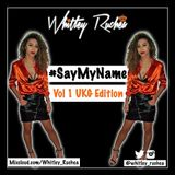 #SayMyName - Vol 1 UKG Edition