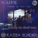 Falling on Deaf Ears Volume. 18 // Katya Yonder