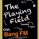 The Playing field December 10th  2013 Full Show