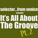 It's All About The Groove Pt. 2