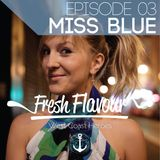 FRESH FLAVOUR PODCAST #003 - MISS BLUE