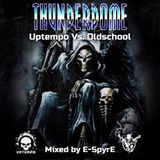 Thunderdome - Uptempo Vs Oldschool 2 (By E-SpyrE)