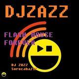 SET FLASH HOUSE by DJZAZZ Part.VII
