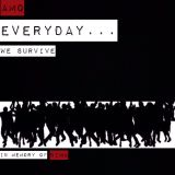 AMQ - Everyday... we survive - in memory of Nima
