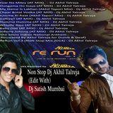 01- Non Stop-ReRun Vol.3 Dj Akhil Talreja(Edit With Dj Satish Mumbai).mp3(40.9MB)