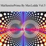 MaiSentitoPrima By MaxLedda Vol.5: A Disco-Funk Experience