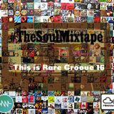 SoulNRnB's This is Rare Groove Part SIXTEEN