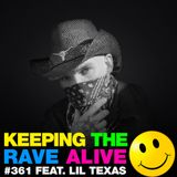 Keeping The Rave Alive Episode 361 feat. Lil Texas