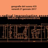 Geografie del suono #35 | Tri/o Radical Improvisation Ensemble // Buddha Superoverdrive