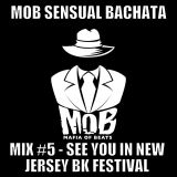 MOB Bachata Mix #5 - The Road to New Jersey BK Festival