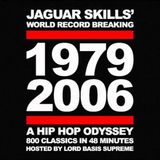 DJ Jaguar Skills - 1979-2006 A Hip-Hop Odyssey - 800 Tracks In A 48 Minute Mix