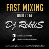 Dj RekliS - Fast Mixing - Julio 2014