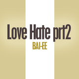 "Bai-ee ""Love Hate prt2"" - 2000"