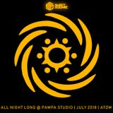 All Night Long @ Pampa Studio | July 2018 | ATØM