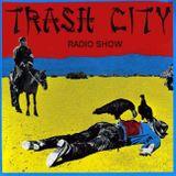 Trash City Radio Show, November the 7th 2017, Presented By Dj Joe Rebel