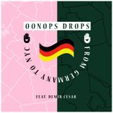 Oonops Drops - From Germany To NYC