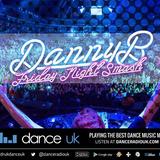 Danny B - Friday Night Smash! - Dance UK - 17/8/18