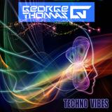 George Thomas - Techno Vibes 01