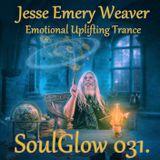 Jesse Emery Weaver - SoulGlow 031. / Uplifting Trance / (13.01.2015.) {01:40:20}