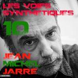 Les Voies Synthétiques N° 10 : Emission spécial Jean Michel Jarre