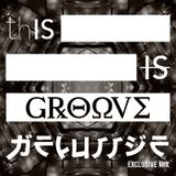 thIS is Groove Mix (thIS Exclusive)