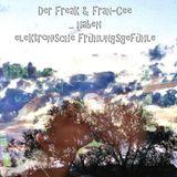 Der Freak & Fran-Cee haben elektronische Frühlingsgefühle