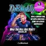 @DJBlighty - #WhoTheHellAreYou Episode.20 (New/Current RnB & Hip Hop + A Few Old School Surprises)