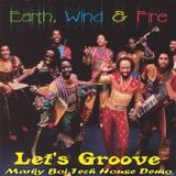 Earth Wind & Fire - Lets Groove (Marky Boi Tech House Demo)