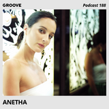 Groove Podcast 188 - Anetha