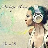 David K - Mixtape House 01