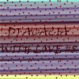 DJ ACACIA-With Love #8