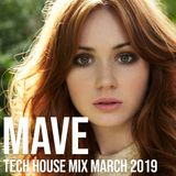 Mave - Tech House Mix - March 2019