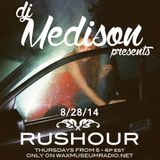 DJ Medison presents Rushour - 001 - 8/28/14