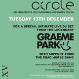 This Is Graeme Park: Circle Carlisle 15th Birthday 13DEC16 Live DJ Set