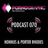 Pornographic Podcast 070 with Nonnus & Porter Rhodes
