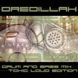 Dredillah - DnB Mix (Toxic Loud Edition)