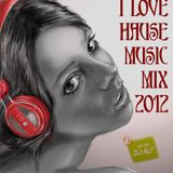 I love Hause Music 2012 mix