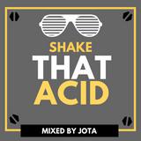 Jotacast 74 - Shake That Acid